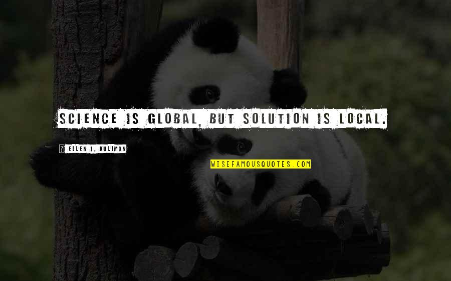 Innovation In Science Quotes By Ellen J. Kullman: Science is global, but solution is local.