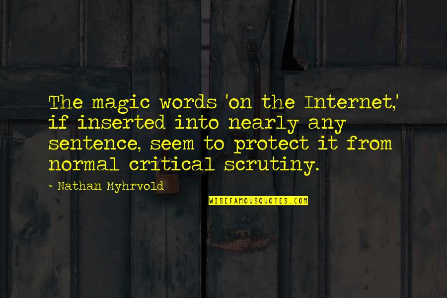 Inserted Quotes By Nathan Myhrvold: The magic words 'on the Internet,' if inserted