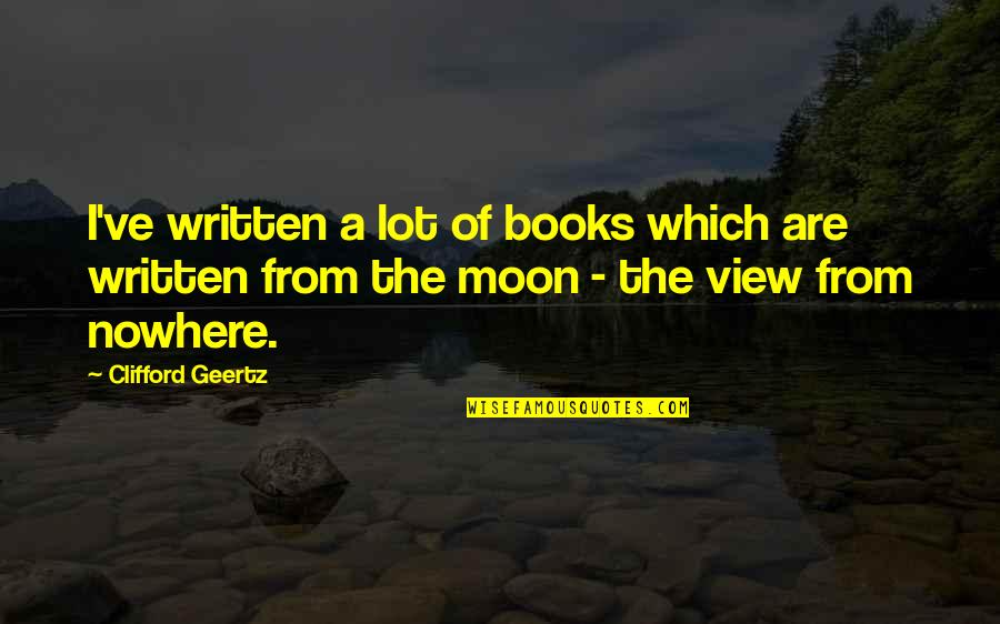 Inside Actors Studio Quotes By Clifford Geertz: I've written a lot of books which are