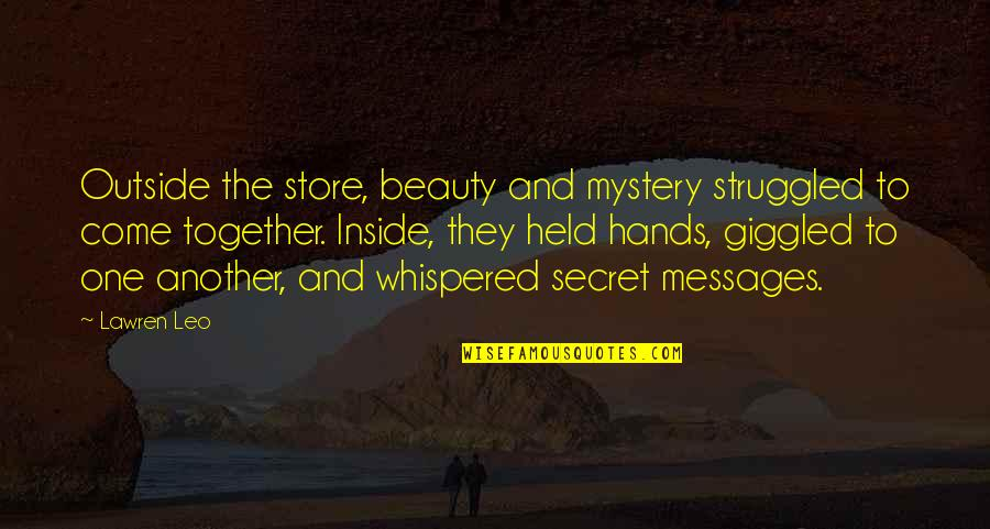 Inside Happiness Quotes By Lawren Leo: Outside the store, beauty and mystery struggled to