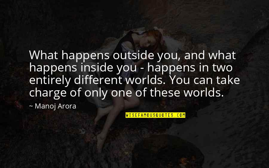 Inside Happiness Quotes By Manoj Arora: What happens outside you, and what happens inside