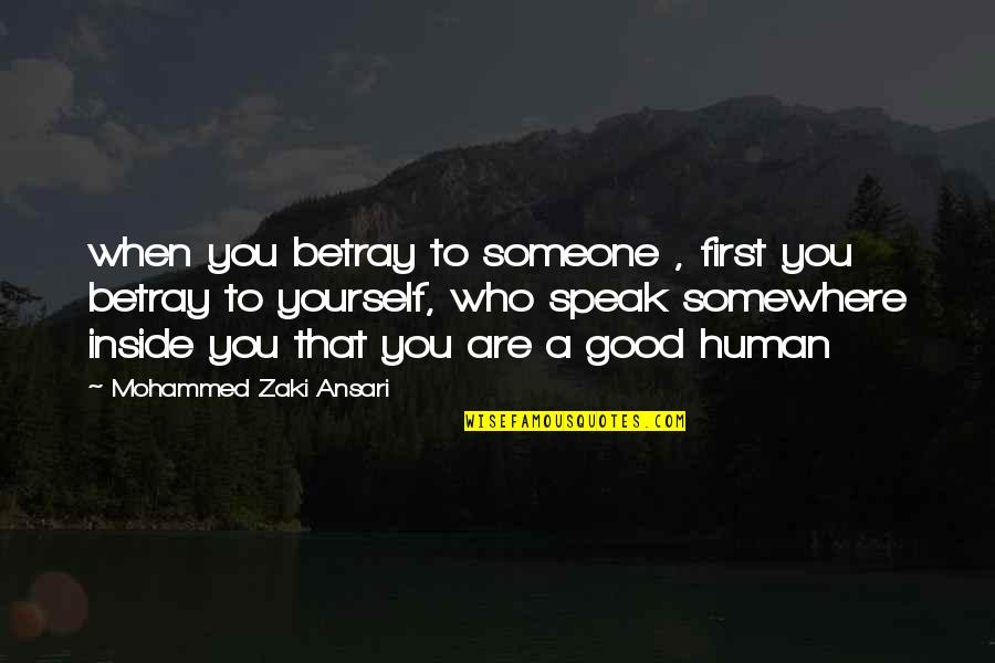 Inside Hurt Quotes By Mohammed Zaki Ansari: when you betray to someone , first you