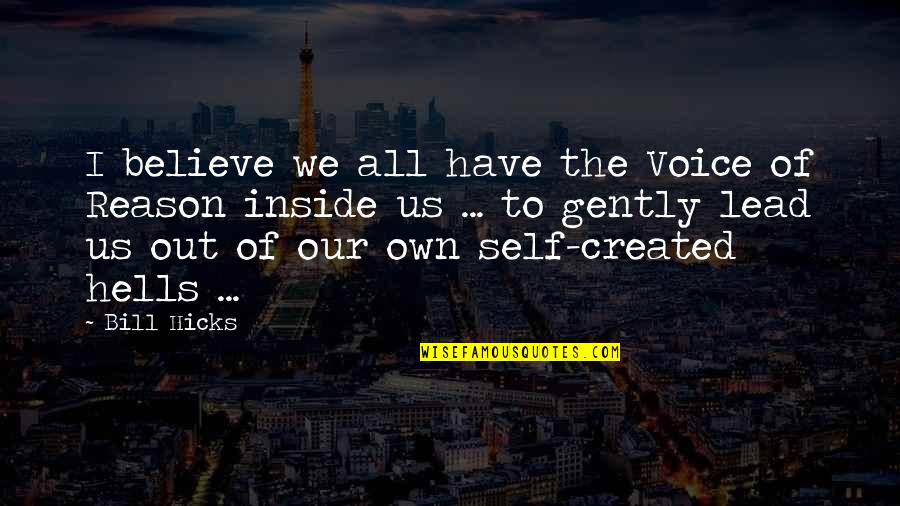 Inside Voice Quotes By Bill Hicks: I believe we all have the Voice of