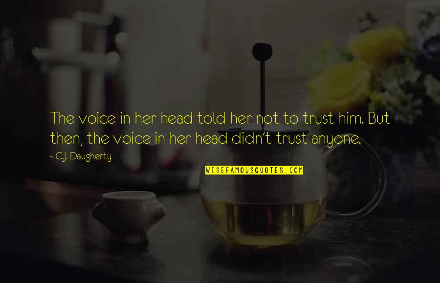 Inside Voice Quotes By C.J. Daugherty: The voice in her head told her not