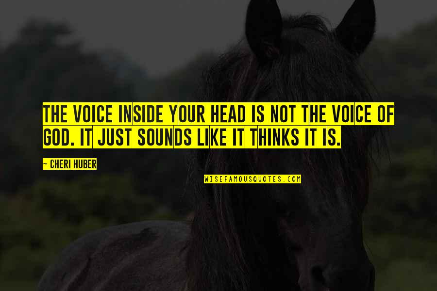 Inside Voice Quotes By Cheri Huber: The voice inside your head is not the