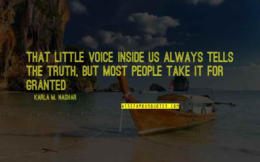 Inside Voice Quotes By Karla M. Nashar: That little voice inside us always tells the