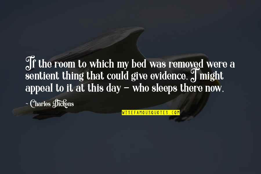 Insidious 2 Movie Quotes By Charles Dickens: If the room to which my bed was