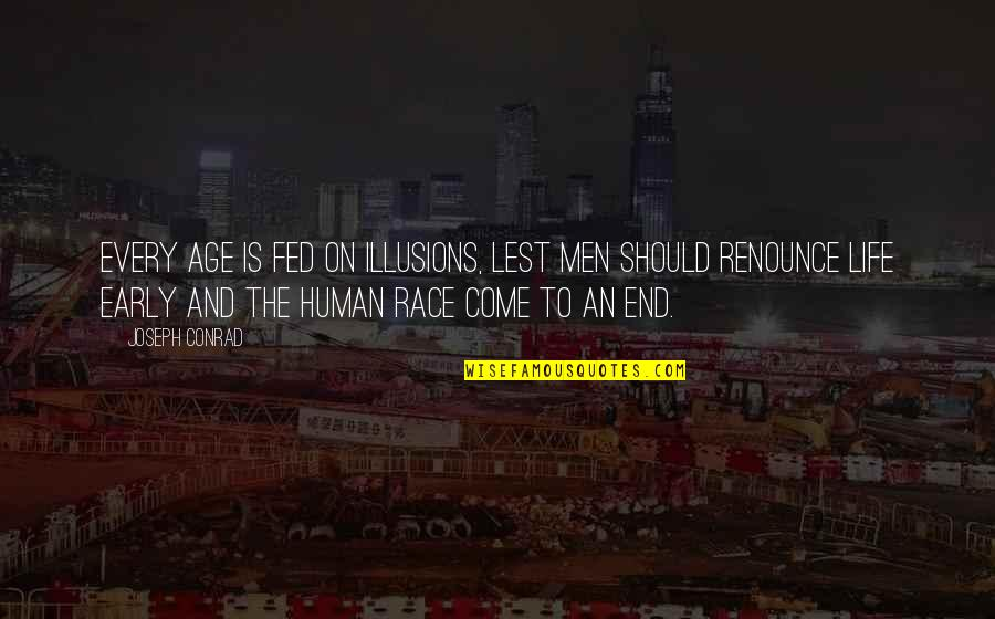 Inspirational Age Quotes By Joseph Conrad: Every age is fed on illusions, lest men