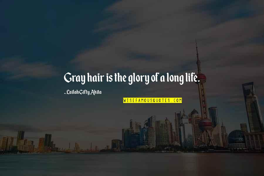 Inspirational Age Quotes By Lailah Gifty Akita: Gray hair is the glory of a long