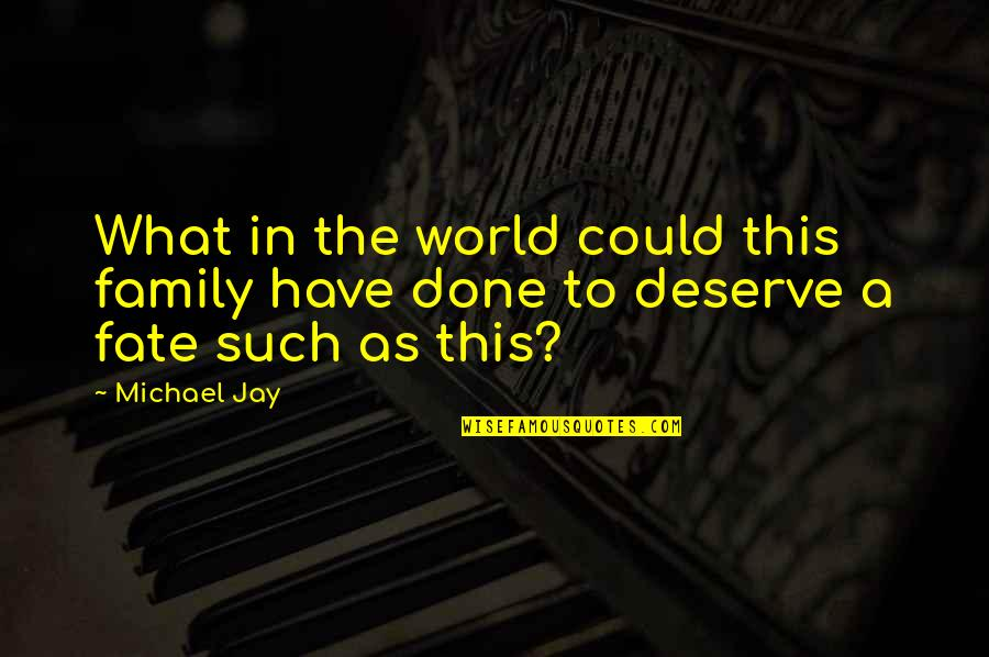 Inspirational Age Quotes By Michael Jay: What in the world could this family have
