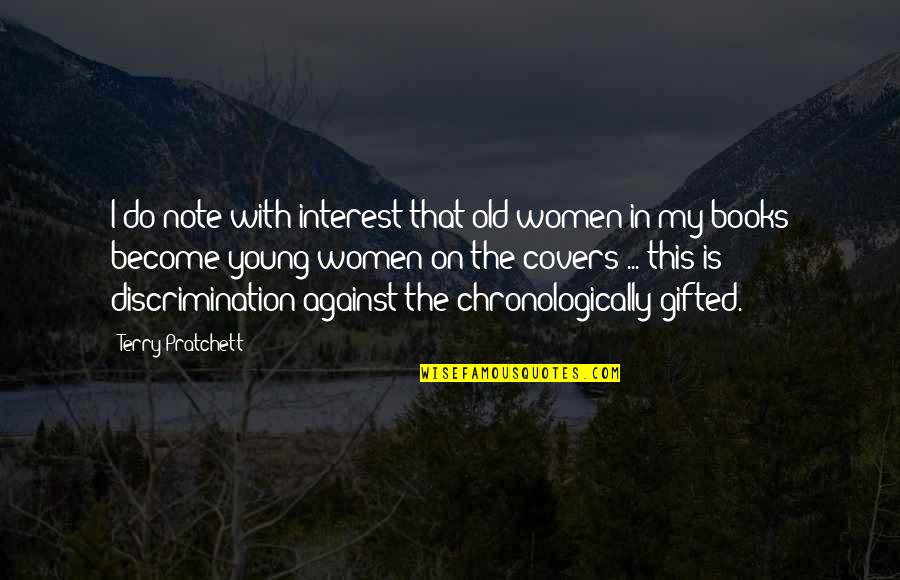 Inspirational Age Quotes By Terry Pratchett: I do note with interest that old women