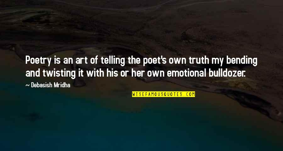 Inspirational Art Quotes By Debasish Mridha: Poetry is an art of telling the poet's