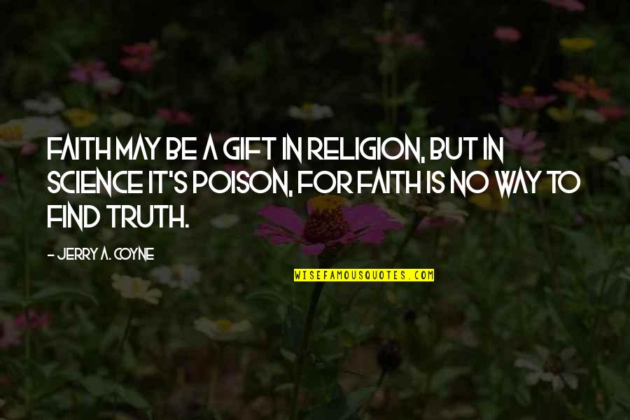 Inspirational Chalkboard Quotes By Jerry A. Coyne: Faith may be a gift in religion, but
