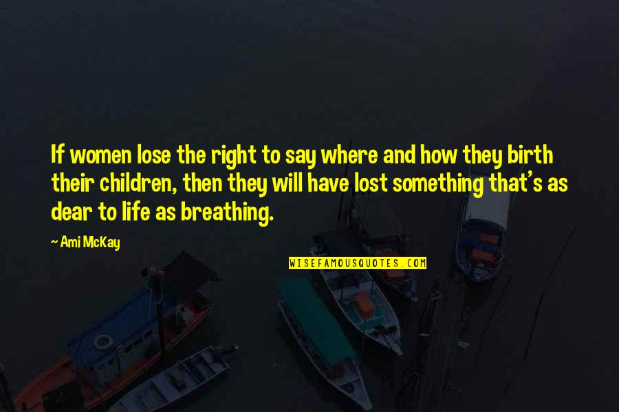 Inspirational Children's Quotes By Ami McKay: If women lose the right to say where