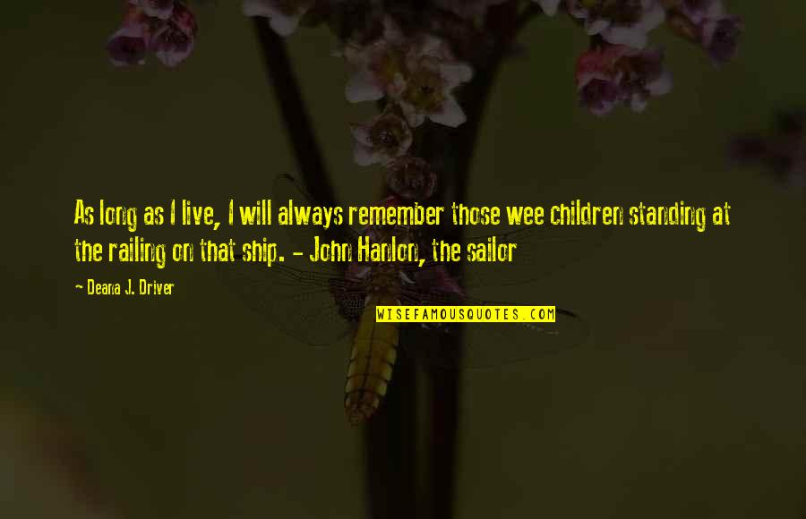Inspirational Children's Quotes By Deana J. Driver: As long as I live, I will always