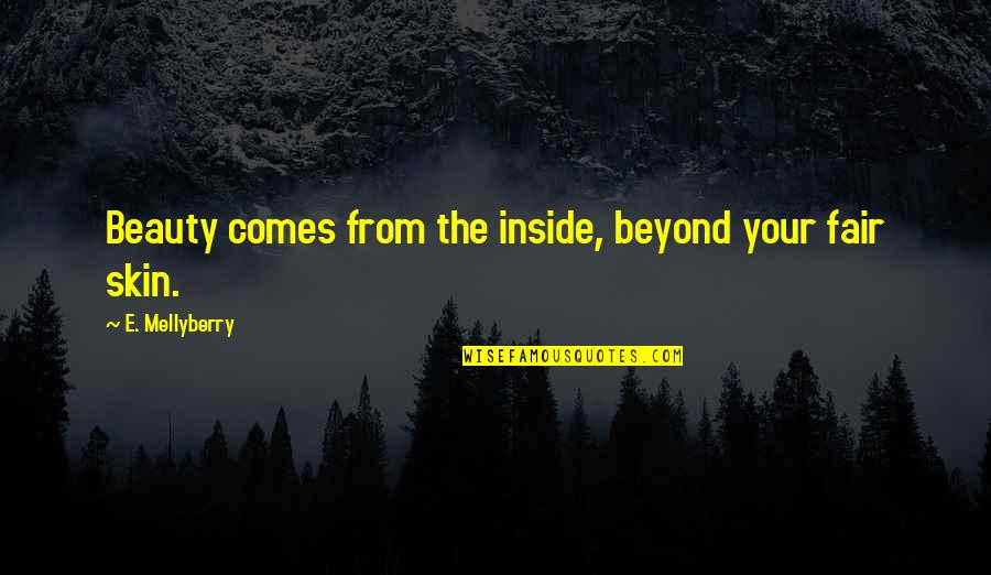 Inspirational Children's Quotes By E. Mellyberry: Beauty comes from the inside, beyond your fair
