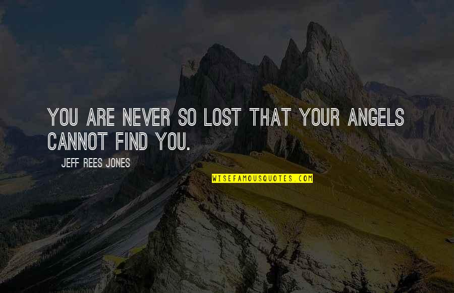 Inspirational Children's Quotes By Jeff Rees Jones: You are never so lost that your angels