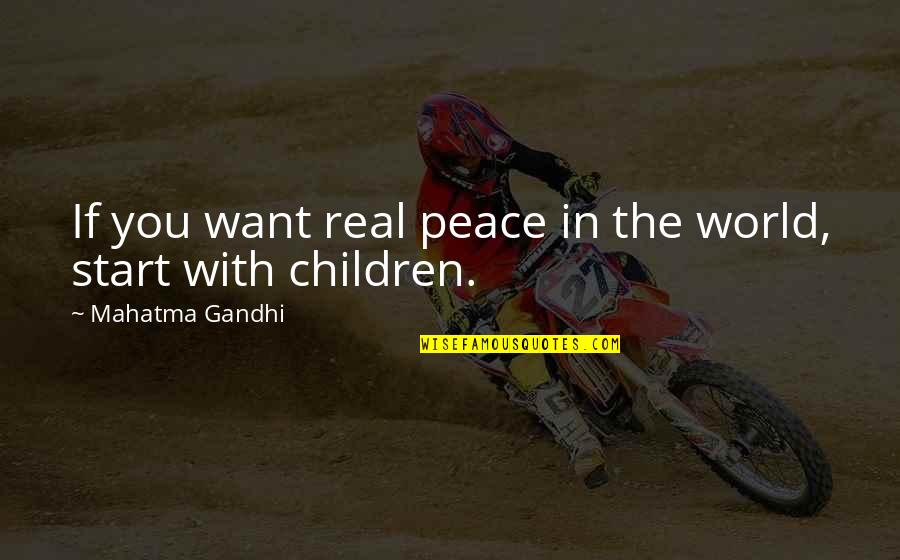 Inspirational Children's Quotes By Mahatma Gandhi: If you want real peace in the world,
