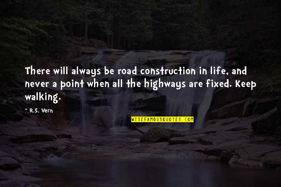 Inspirational Children's Quotes By R.S. Vern: There will always be road construction in life,