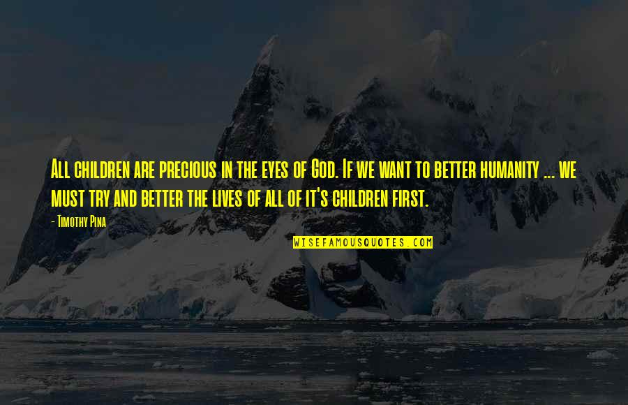 Inspirational Children's Quotes By Timothy Pina: All children are precious in the eyes of