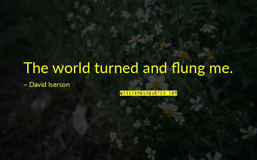 Inspirational Duathlon Quotes By David Iserson: The world turned and flung me.