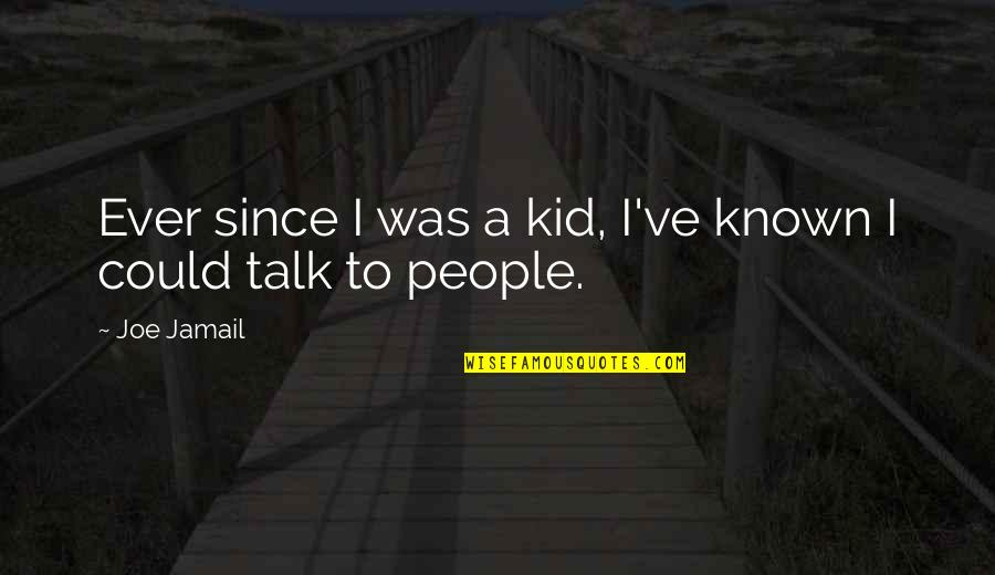 Inspirational Duathlon Quotes By Joe Jamail: Ever since I was a kid, I've known