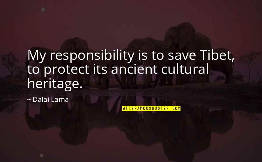 Inspirational Dusk Quotes By Dalai Lama: My responsibility is to save Tibet, to protect