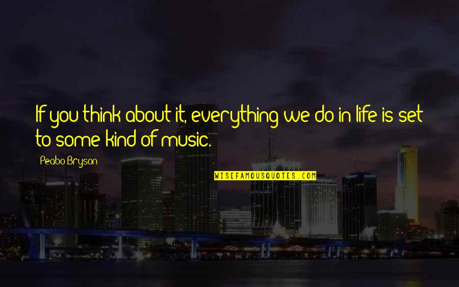 Inspirational Dusk Quotes By Peabo Bryson: If you think about it, everything we do