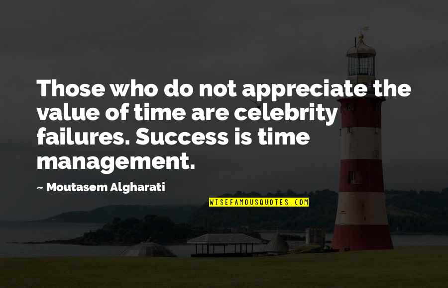 Inspirational Failures Quotes By Moutasem Algharati: Those who do not appreciate the value of