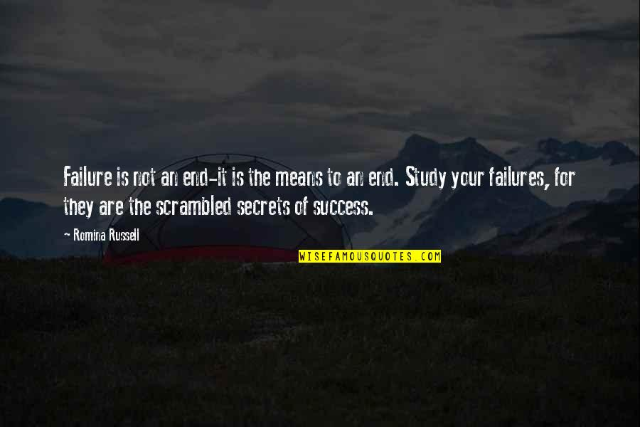 Inspirational Failures Quotes By Romina Russell: Failure is not an end-it is the means