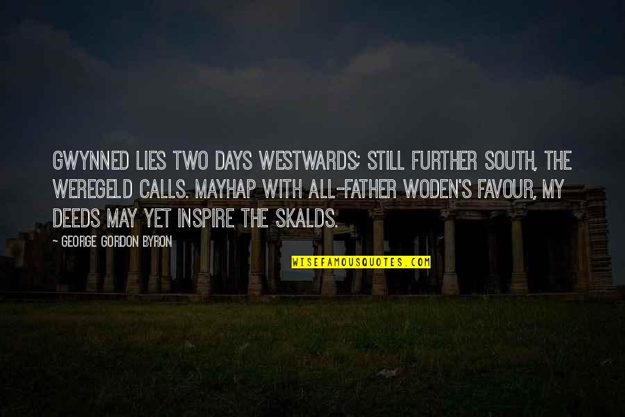Inspirational Father Quotes By George Gordon Byron: Gwynned lies two days westwards; still further south,