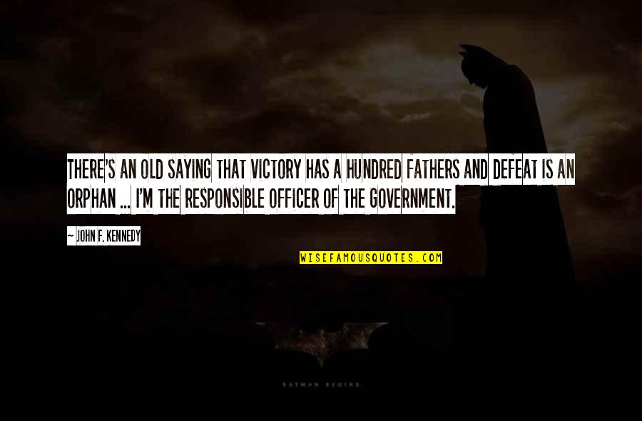 Inspirational Father Quotes By John F. Kennedy: There's an old saying that victory has a