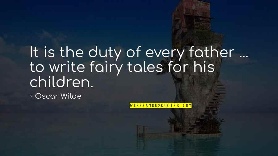 Inspirational Father Quotes By Oscar Wilde: It is the duty of every father ...