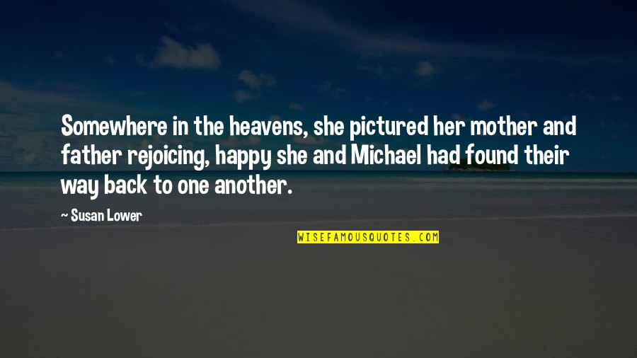 Inspirational Father Quotes By Susan Lower: Somewhere in the heavens, she pictured her mother