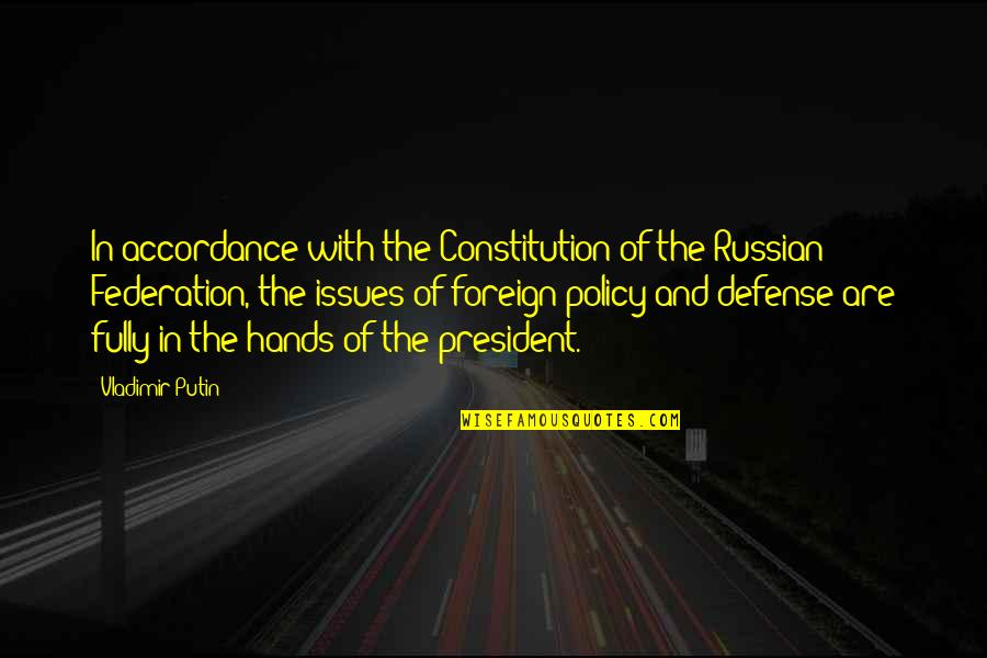 Inspirational Godfather Quotes By Vladimir Putin: In accordance with the Constitution of the Russian