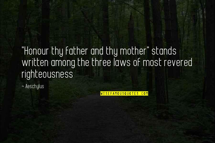 """Inspirational Haiti Quotes By Aeschylus: """"Honour thy father and thy mother"""" stands written"""