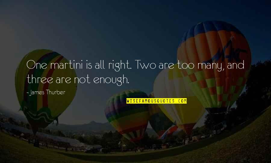 Inspirational Haiti Quotes By James Thurber: One martini is all right. Two are too