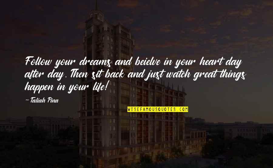 Inspirational Haiti Quotes By Taliah Pina: Follow your dreams and beielve in your heart