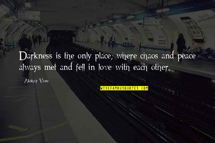 Inspirational Icelandic Quotes By Akshay Vasu: Darkness is the only place, where chaos and