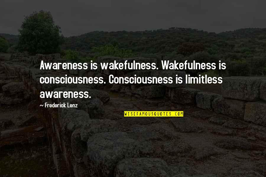 Inspirational Icelandic Quotes By Frederick Lenz: Awareness is wakefulness. Wakefulness is consciousness. Consciousness is