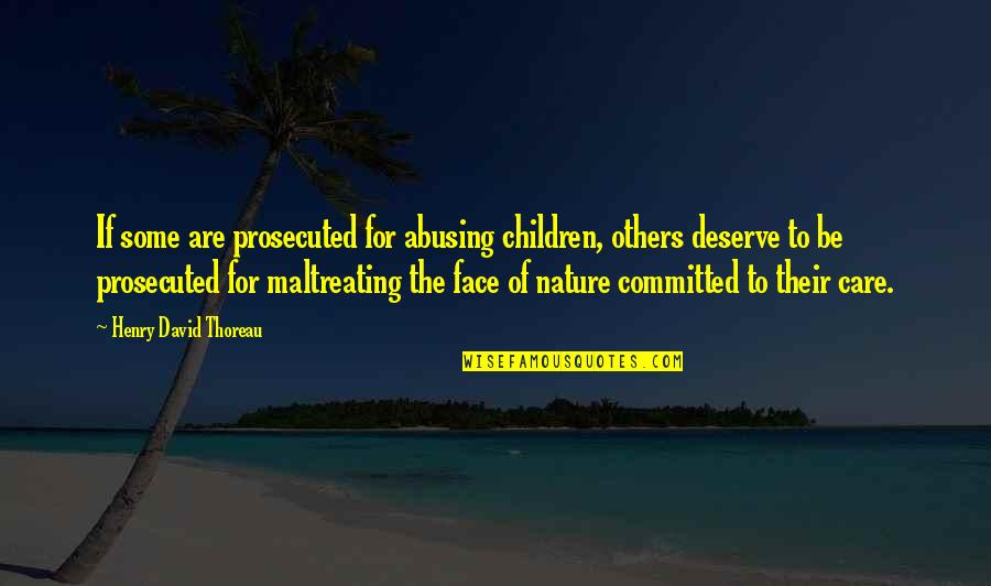 Inspirational Icelandic Quotes By Henry David Thoreau: If some are prosecuted for abusing children, others