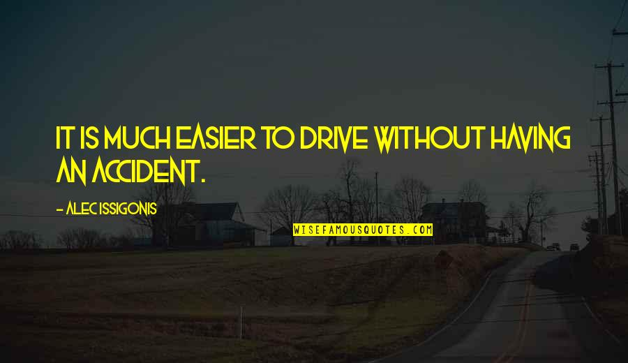 Inspirational Interdependence Quotes By Alec Issigonis: It is much easier to drive without having