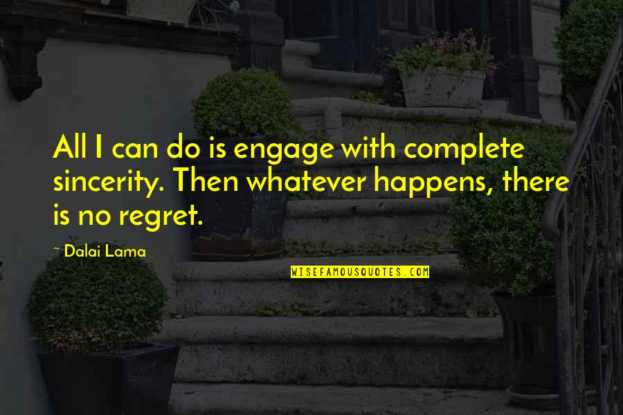 Inspirational Lama Quotes By Dalai Lama: All I can do is engage with complete