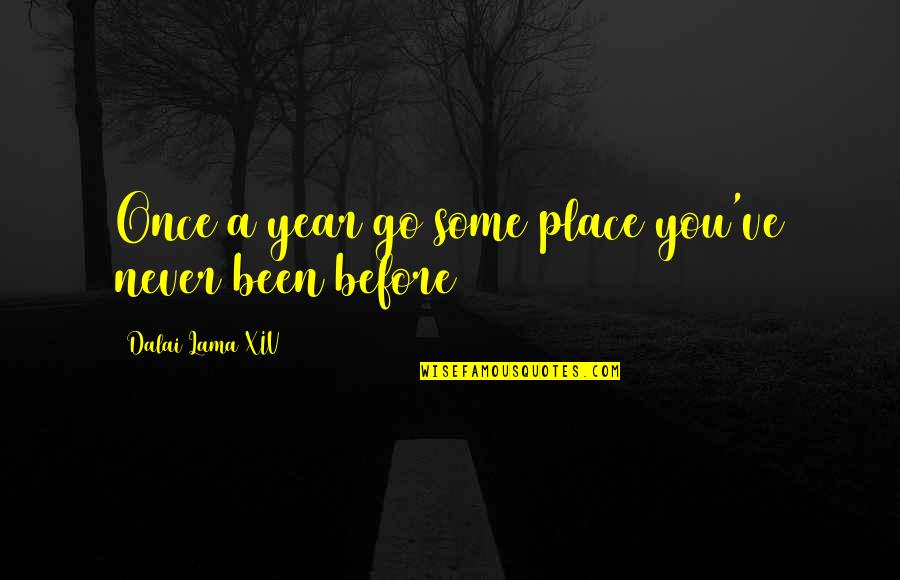 Inspirational Lama Quotes By Dalai Lama XIV: Once a year go some place you've never