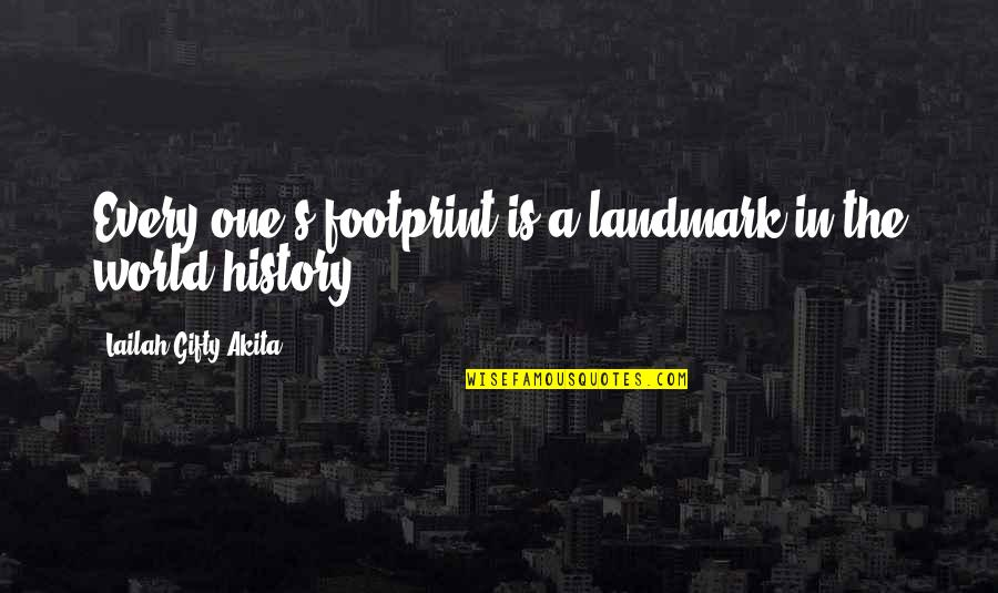 Inspirational Landmark Quotes By Lailah Gifty Akita: Every one's footprint is a landmark in the