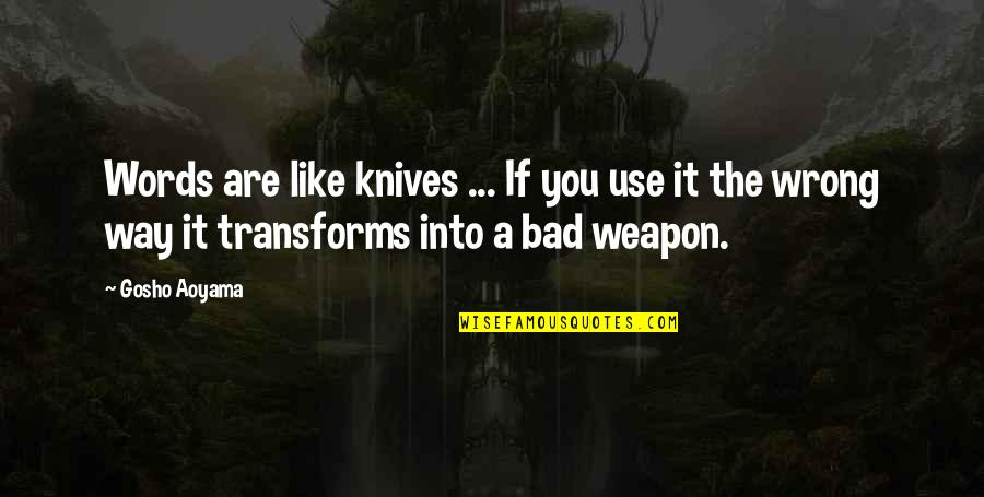 Inspirational Manifesting Quotes By Gosho Aoyama: Words are like knives ... If you use