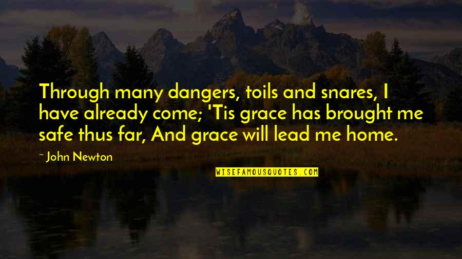 Inspirational Manifesting Quotes By John Newton: Through many dangers, toils and snares, I have