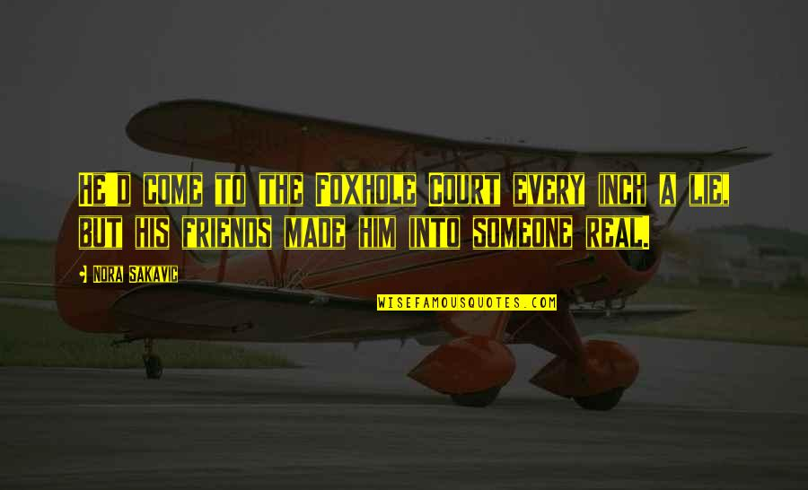 Inspirational Manifesting Quotes By Nora Sakavic: He'd come to the Foxhole Court every inch