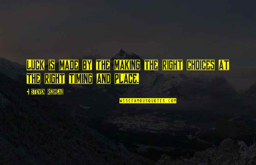 Inspirational Manifesting Quotes By Steven Redhead: Luck is made by the making the right