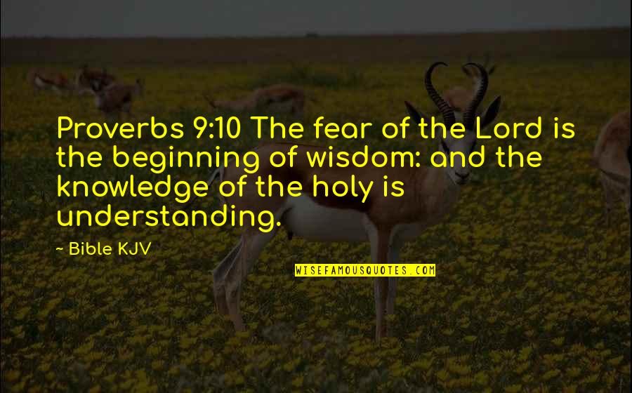 Inspirational Non Religious Quotes By Bible KJV: Proverbs 9:10 The fear of the Lord is